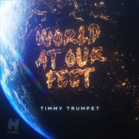 World at Our Feet (Retrovision rmx) - TIMMY TRUMPET