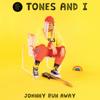 Tones And I - Johnny Run Away artwork