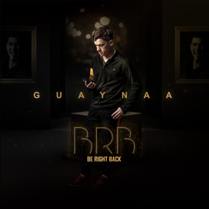 Guaynaa - BRB Be Right Back