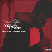 Your Love (feat. Tory Lanez & Lil Tjay) - Drama Relax