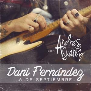 Dani Fernández - 6 de septiembre (with Andrés Suárez)