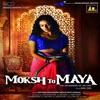 Moksh To Maya Original Motion Picture Soundtrack EP