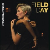 Field Day - Everything, Everyone