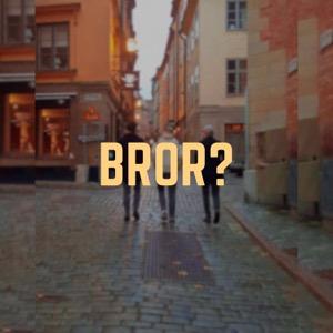 Bror?