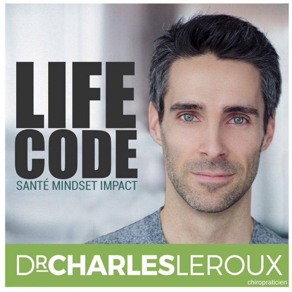 LifeCode avec Dr Charles Leroux, chiropraticien