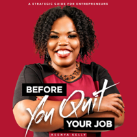 Before You Quit Your Job: A Strategic Guide for Entrepreneurs (Unabridged)
