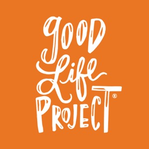 Good Life Project