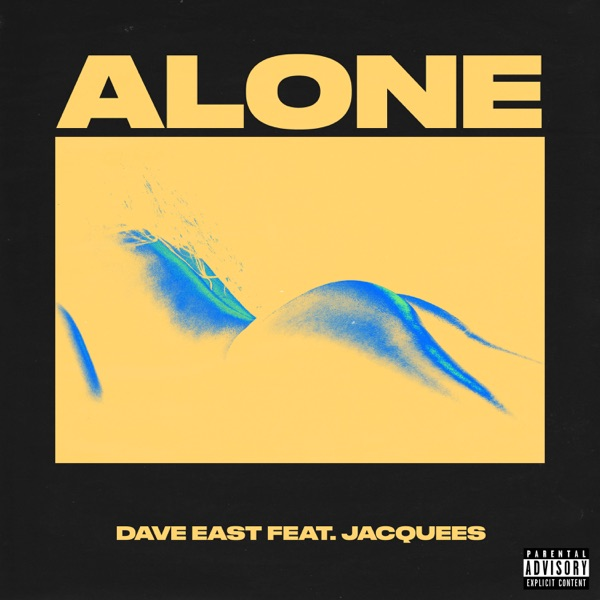 Dave East - Alone (feat. Jacquees) song lyrics