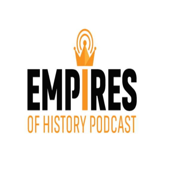 Empires of History Podcast: The Ottoman Series