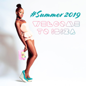 #Summer 2019: Welcome to Ibiza - Tropical Chill House Edition, Cocktail Beach Party, Instrumental Electronic Sounds
