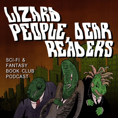 Lizard People, Dear Readers