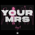 UK Top 10 Hip-Hop/Rap Songs - Your Mrs - JAY1