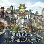 FINAL FANTASY XIV: STORMBLOOD (Original Soundtrack) - EP