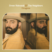 End of the World - Drew Holcomb & The Neighbors - Drew Holcomb & The Neighbors