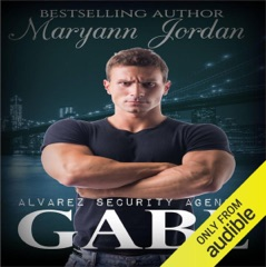 Gabe: The Alvarez Security Series (Unabridged)
