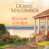 Debbie Macomber - Window on the Bay: A Novel (Unabridged)  artwork