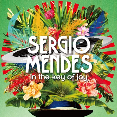 In the Key of Joy (Deluxe Edition) - Sérgio Mendes