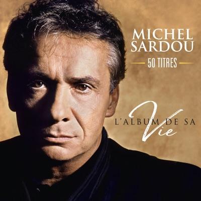 L'album de sa vie 50 titres - Michel Sardou