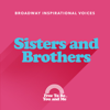 Sisters and Brothers - Broadway Inspirational Voices