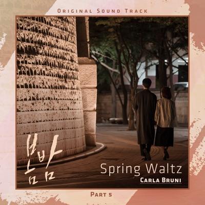 Spring Waltz (From 'One Spring Night' [Original Television Soundtrack], Pt. 5) - Single - Carla Bruni