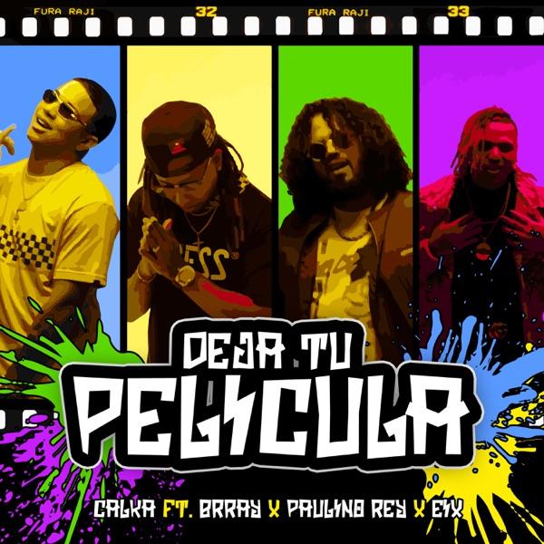 Deja Tu Pelicula (feat. Eix, Brray & Paulino Rey) - Single