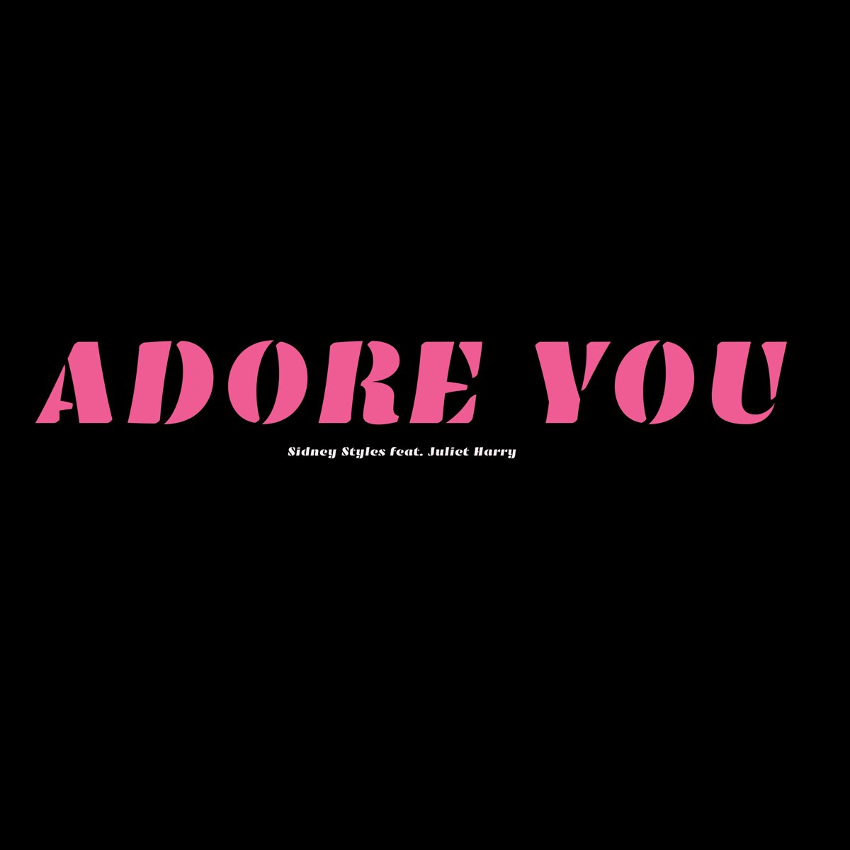 Sidney Styles Adore You Feat Juliet Harry Single By Sidney Styles Album Artwork Cover My Tunes