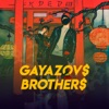 GAYAZOV$ BROTHER$ - ?????