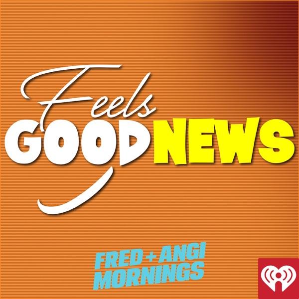 Fred + Angi's Feels Good News