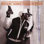 Boogie Down Productions - Necessary