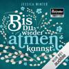 Jessica Winter - Bis du wieder atmen kannst: Julia & Jeremy 1 Grafik