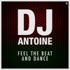 Feel the Beat and Dance, DJ Antoine