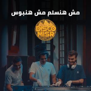 Disco Misr - Mesh Hansalem Mesh Hanboos