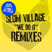 Slum Village - We Do It (Jazz Spastiks Remix)