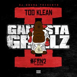 Too Klean & DJ Drama - #Frn2 Gangsta Grillz