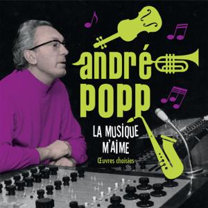 André Popp - André Popp - La musique m'aime