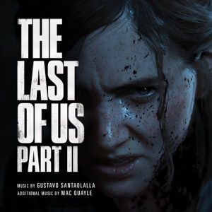 Gustavo Santaolalla & Mac Quayle - The Last of Us Part II (Original Soundtrack)