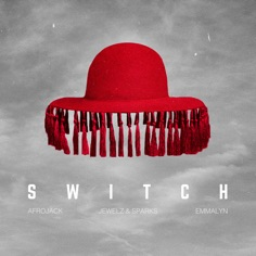 Afrojack & Jewelz & Sparks – Switch (feat. Emmalyn) – Single [iTunes Plus AAC M4A]