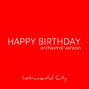 Instrumental City - Cumpleaños Feliz (Orchestral Version)
