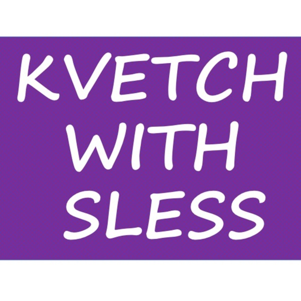 Kvetch with Sless