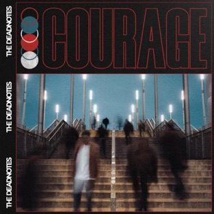 The Deadnotes – Courage [iTunes Plus AAC M4A]