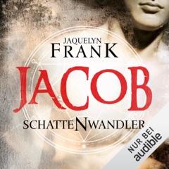 Jacob: Schattenwandler 1