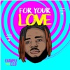 For Your Love (feat. E.C.O) - Single, Example