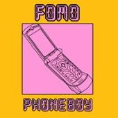 Phoneboy - Fomo