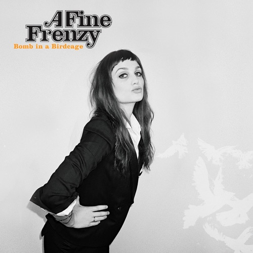 A Fine Frenzy - Bomb In a Birdcage (Bonus Track Version)