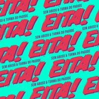 Eita-Grupo Sem Abuso & Turma do Pagode