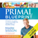 Mark Sisson - The New Primal Blueprint: Reprogram Your Genes for Effortless Weight Loss, Vibrant Health and Boundless Energy (Unabridged)