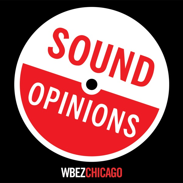 Sound Opinions | Listen Free on Castbox