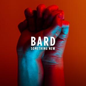 Bard - Something New