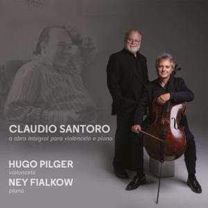 Hugo Pilger & Ney Fialkow - Claudio Santoro: a Obra Integral para Violoncelo e Piano