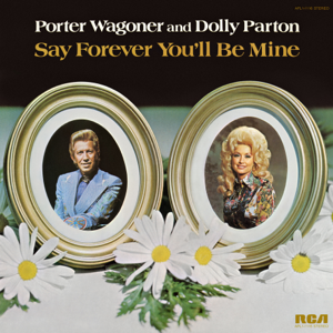 Porter Wagoner & Dolly Parton - Say Forever You'll Be Mine